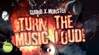 Sound X Monster  -  Turn The Music Loud!