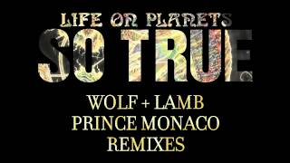 Life on Planets - So True (Prince Monaco Remix)