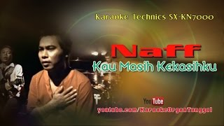 Naff - Kau Masih Kekasihku | Karaoke Technics SX-KN7000