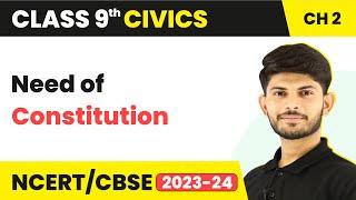 Need of Constitution (Constitutional Design) - Constitutional Design | Class 9 Civics