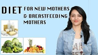 DIET FOR NEW MOTHERS & BREASTFEEDING MOTHERS
