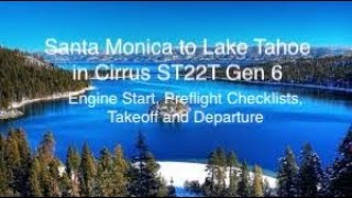 Cirrus SR22T G6  Flight to Lake Tahoe-Engine Start, Preflight, and Departure