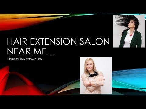 Hair Extension Salon Near Me — close to Trexlertown PA ...