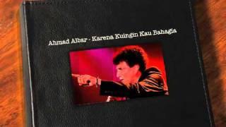 Ahmad Albar - Karena Kuingin Kau Bahagia