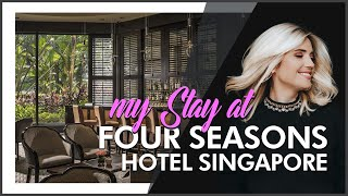 HOTEL REVIEW | Four Seasons Hotel Singapore