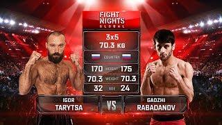 Игорь Тарыца vs. Гаджи Рабаданов / Igor Tarytsa vs. Gadzhi Rabadanov
