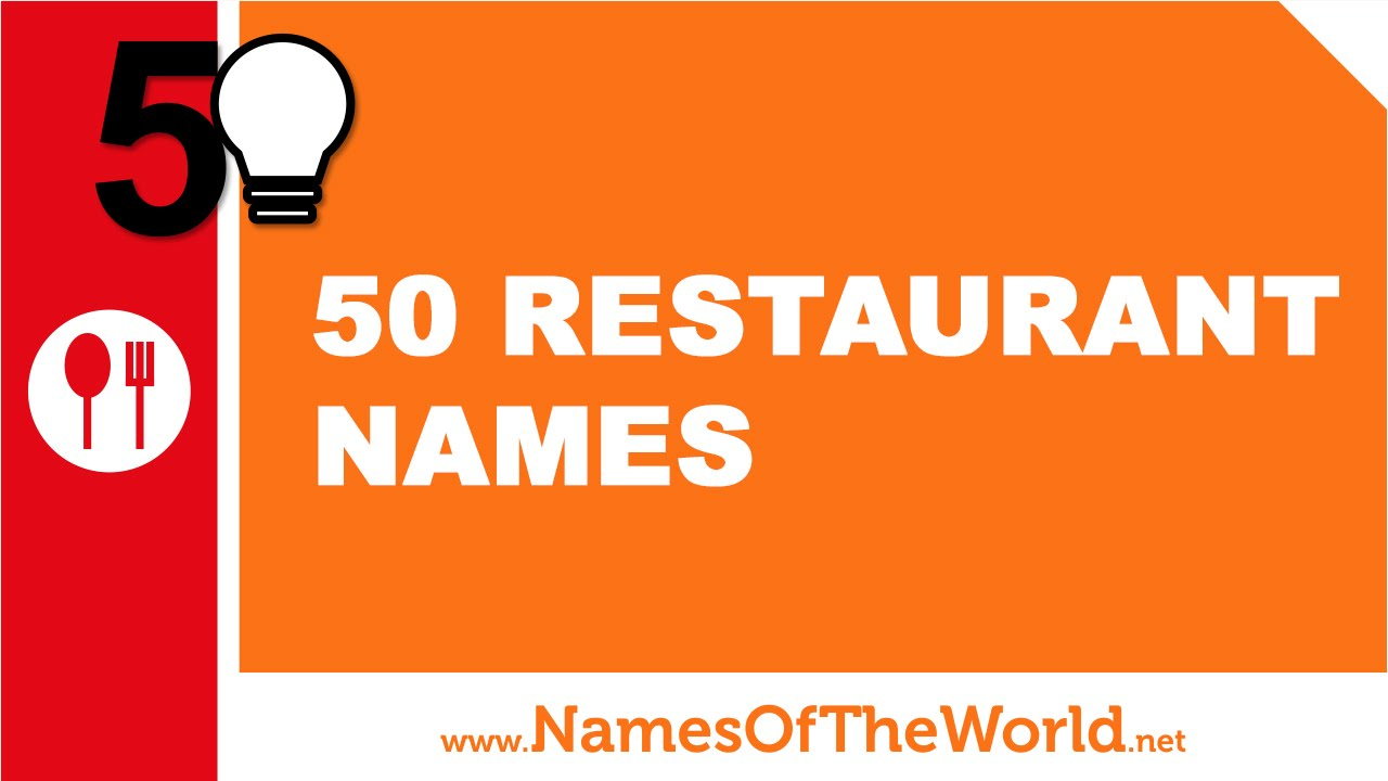 50 restaurant names - the best names for your company - www.namesoftheworld.net