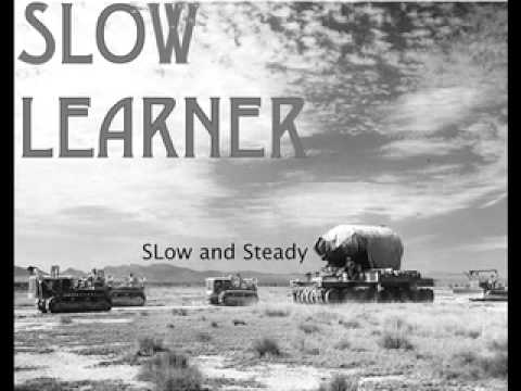 Video Slow Learner - 04. Slow and Steady