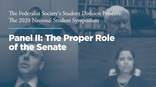 Click to play: Panel II: The Proper Role of the Senate