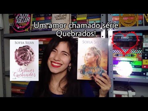 Resenha do Corações Quebrados + Destinos Quebrados Sofia Silva