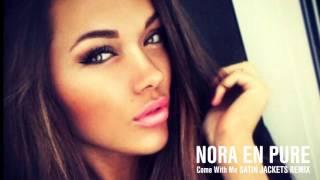 Nora En Pure   Come With Me (Satin Jackets Remix)