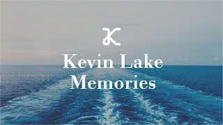 Kevin Lake   Memories
