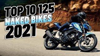 Top 10 125cc NAKED BIKES 2021!