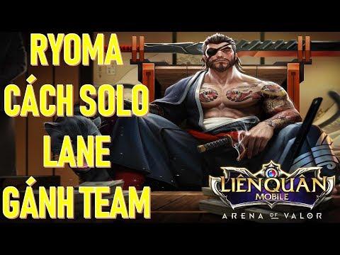 Hướng dẫn bá đạo bằng RYOMA khi được tăng sức mạnh Liên quân mobile Arena of Valor