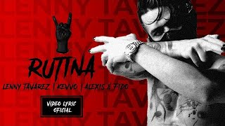 Lenny Tavárez, KEVVO, Alexis y Fido - Rutina (Official Lyrics/Letra)