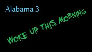 Woke Up This Morning - Alabama 3  ( lyrics )