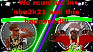 We reunited in nba2k21 and this happened!!!!