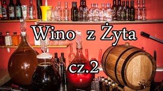 Wino z żyta cz.2