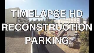 preview picture of video 'Timelapse HD 1080p - Reconstruction Parking Meyrin [ GoPro ]'