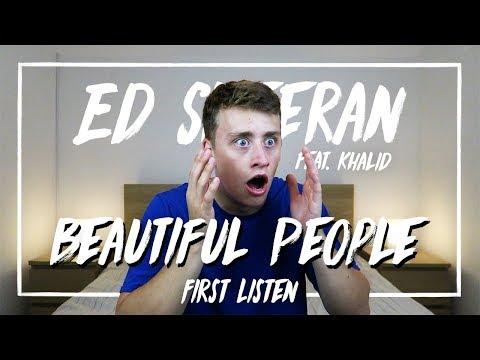 Ed Sheeran ft. Khalid | Beautiful People (First Listen)