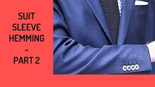 The 3-Part Suit Coat Series – Sleeves Hemming, Part 1