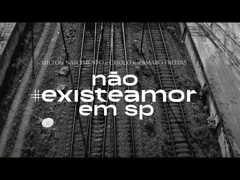 Milton Nascimento e Criolo feat. Amaro Freitas - Não Existe Amor em SP online metal music video by MILTON NASCIMENTO