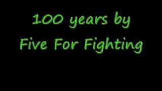 100 years by Five For Fighting (with lyrics)