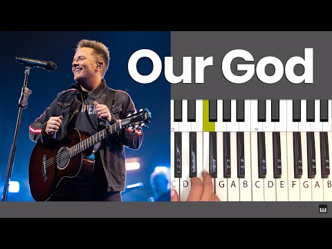 Our God Piano Tutorial by Chris Tomlin and Chords