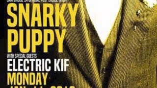 Electric Kif  Snarky Puppy  Ghost Notes live 2016