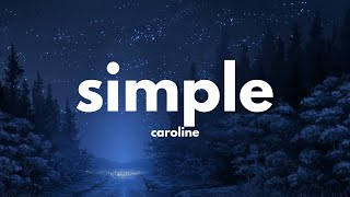 Caroline - Simple (Lyrics)