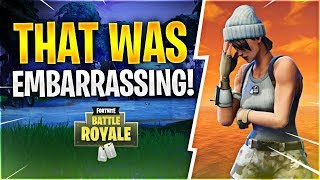 THAT WAS EMBARRASSING (Fortnite Battle Royale)