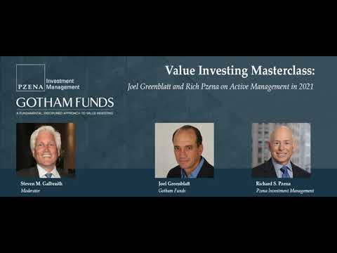 Value Investing Masterclass: Joel Greenblatt and Rich Pzena on Active Management in 2021