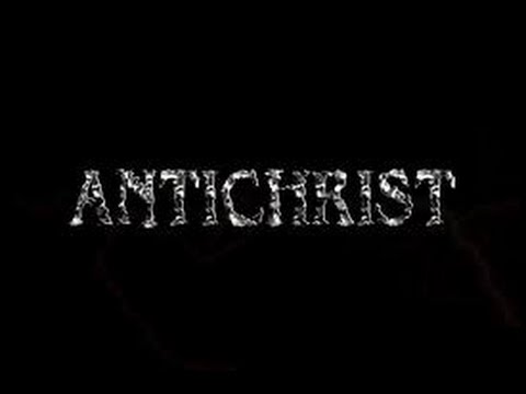 The ANTICHRIST:  What your church has not told you!