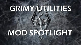 Skyrim Mod Spotlight/Review: Grimy Utilities