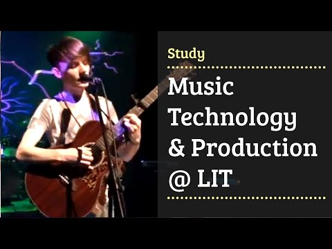 LC270 Music Technology & Production - Limerick Institute of Technology - LIT