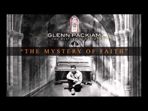The Mystery Of Faith - Youtube Music Video