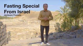 Fasting Special from Israel | Jentezen Franklin