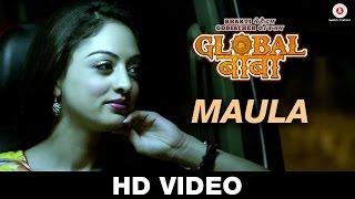 Maula - Video Song - Global Baba