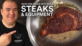 Sous Vide Basics: STEAKS and EQUIPMENT!