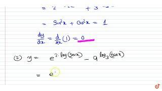 Find `dy/dx`, if  ltbr gt 1)`y=4^(log_2 sin x)+9^(log_3 cosx)`  ltbr gt 2)...