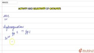 ACTIVITY AND SELECTIVITY OF CATALYSTS