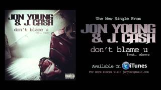 Jon Young & J. Cash Feat. Random Tanner (Formerly Skeez) - Don't Blame U [Video Teaser]
