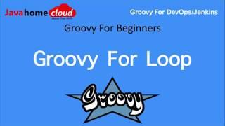 Groovy for Beginners   Groovy for loop   Groovy Each Construct   Java Home Groovy
