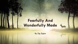Fearfully and Wonderfully Made by Zig Ziglar