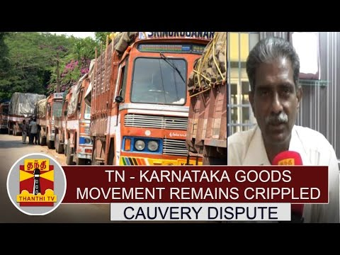 Cauvery-Dispute--Tamil-Nadu-Karnataka-goods-movement-remains-crippled-Thanthi-TV
