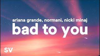 Ariana Grande, Normani, Nicki Minaj   Bad To You (Lyrics)