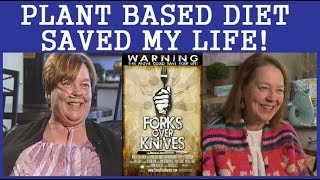 A Plant Based Diet Saved My Life!
