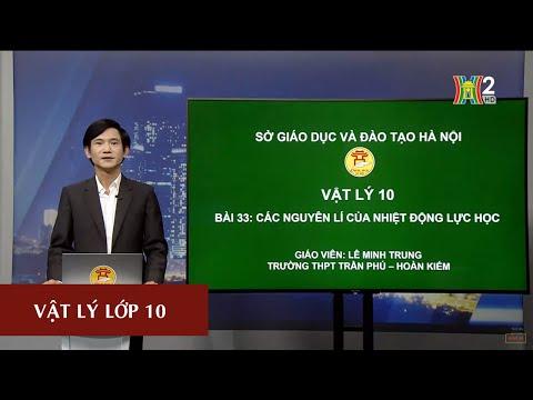 MÔN VẬT LÝ - LỚP 10 | CÁC NGUYÊN LÝ NHIỆT ĐỘNG LỰC HỌC | 13H30 NGÀY 24.04.2020 | HANOITV