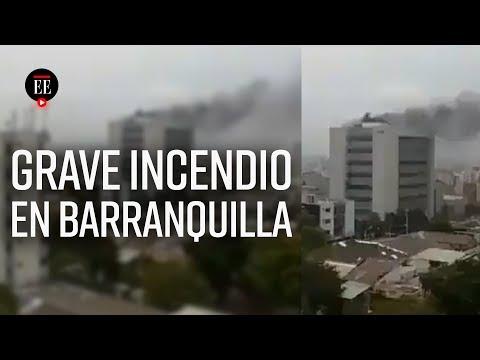 Incendio en Barranquilla: evacuan de emergencia pacientes de la clinica La Merced | Noticias