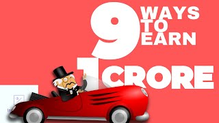 9 ways to earn 1 crore | how to earn 1 crore in 5 years? how to make 1 crore in 1 year?